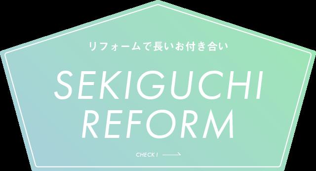 SEKIGUCHI REFORM